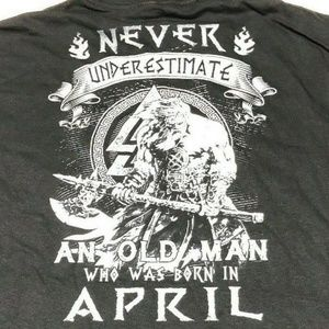 Other - Never Underestimate Old Man Born April XL T-Shirt